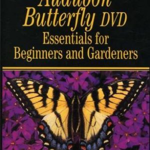 Audubon Butterfly Essentials Beginners Gardeners DVD